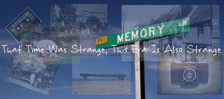 Strange Time and Era